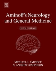 Aminoff's Neurology and General Medicine ebook by Michael J. Aminoff,S.Andrew Josephson