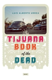 Tijuana Book of the Dead ebook by Luis Alberto Urrea
