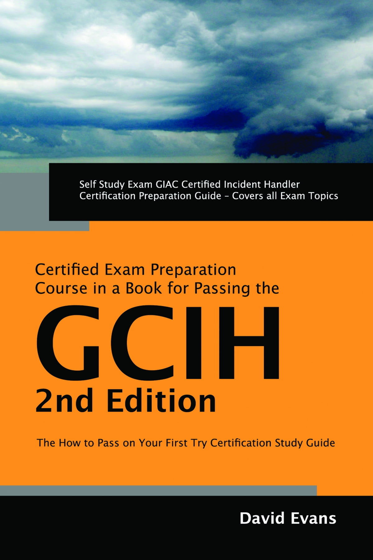 Giac certified incident handler certification gcih exam giac certified incident handler certification gcih exam preparation course in a book for passing the gcih exam the how to pass on your first try xflitez Image collections