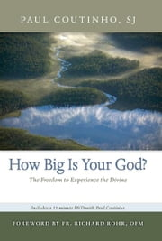 How Big Is Your God? ebook by Paul Coutinho,SJ