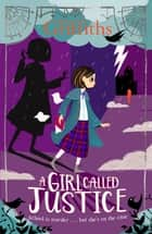 A Girl Called Justice ebook by Elly Griffiths
