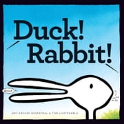 Duck! Rabbit! ebook by Amy Krouse Rosenthal,Tom Lichtenheld