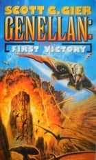Genellan: First Victory ebook by Scott G. Gier