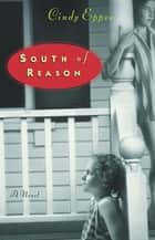 South of Reason ebook by Cindy Eppes