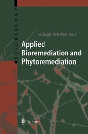 Applied Bioremediation and Phytoremediation ebook by Ajay Singh,Owen P. Ward