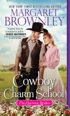 Cowboy Charm School ebook by Margaret Brownley
