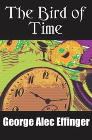 The Bird of Time ebook by George A Effinger