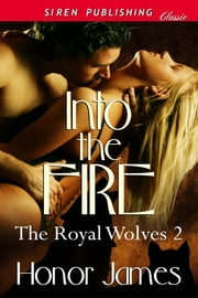 Into the Fire ebook by Honor James