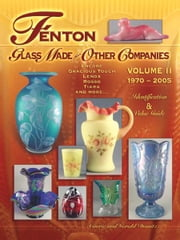 Fenton Glass Made for Other Companies 1970-2005 ebook by Domitz, Carrie