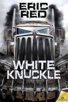 White Knuckle ebook by Eric Red