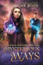 Mysterious Ways ebook by