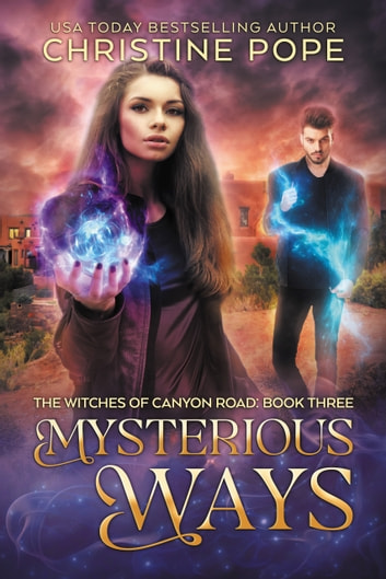 Mysterious Ways ebook by Christine Pope