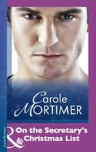 On the Secretary's Christmas List (Mills & Boon Modern) ebook by Carole Mortimer