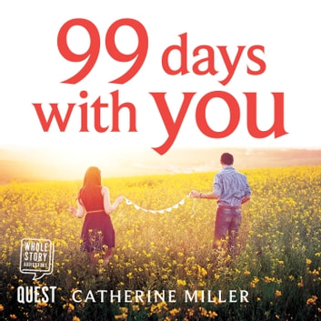 99 Days With You audiobook by Catherine Miller