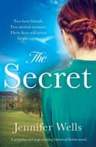 The Secret - A captivating read which will keep you guessing! ebook by Jennifer Wells