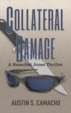 Collateral Damage ebook by Austin Camacho