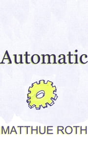 Automatic: Liner Notes from R.E.M.'s Automatic for the People ebook by Matthue Roth
