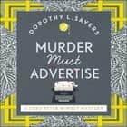 Murder Must Advertise - Classic crime fiction at its best audiobook by