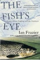 The Fish's Eye ebook by Ian Frazier