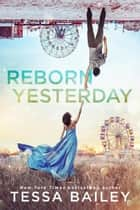 Reborn Yesterday ebook by