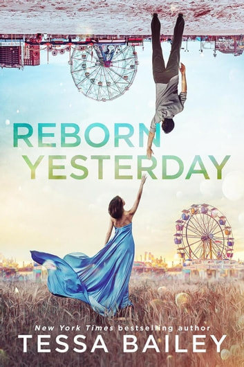 Reborn Yesterday ebook by Tessa Bailey