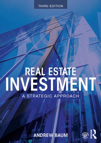 Real Estate Investment - A Strategic Approach ebook by Andrew Baum