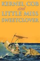 Kernel Cob & Little Miss Sweetclover eBook by George Mitchel