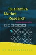 Qualitative Market Research ebook by Dr. Hy Mariampolski