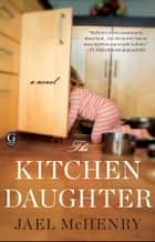 The Kitchen Daughter eBook por