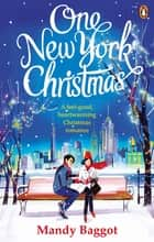 One New York Christmas - The perfect feel-good festive romance for autumn 2018 ebook by Mandy Baggot