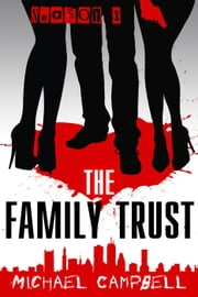 The Family Trust Season 1 Box Set ebook by Michael Campbell
