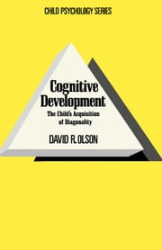 Cognitive Development: The Child's Acquisition of Diagonality ebook by Olson, David R.