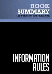 Summary: Information Rules - Carl Shapiro and Hal R. Varian ebook by BusinessNews Publishing