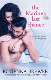 The Marine's Last Chance - Always Faithful, #2 ebook by Rogenna Brewer