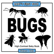 Baby's First Book: Bugs: High-Contrast Black and White Baby Book ebook by Selena Dale