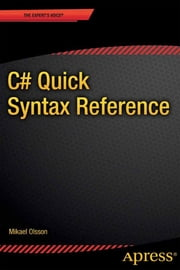 C# Quick Syntax Reference ebook by Mikael  Olsson