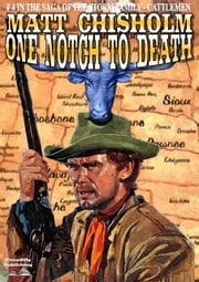 One Notch to Death (Storm Family Western #4) ebook by Matt Chisholm