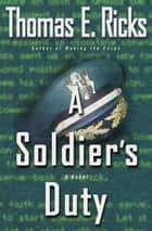 A Soldier's Duty ebook by Thomas E. Ricks