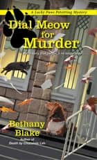 Dial Meow for Murder ebook by Bethany Blake