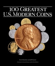 100 Greatest US Modern Coins ebook by Scott Schechter,Jeff Garrett