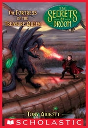 The Fortress of the Treasure Queen (The Secrets of Droon #23) ebook by Tony Abbott,David Merrell