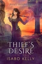 Thief's Desire ebook by Isabo Kelly