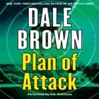 Plan of Attack audiobook by Dale Brown