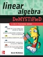 Linear Algebra Demystified ebook by David McMahon