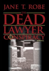 The Dead Lawyer Conspiracy ebook by Jane T. Robe