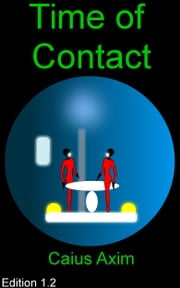 Time of Contact ebook by 'Caius Axim'