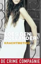 Krachtmeting ebook by Loes den Hollander