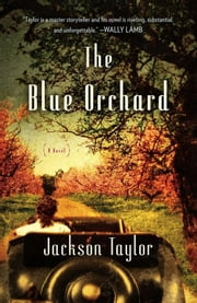 The Blue Orchard - A Novel ebook by Jackson Taylor