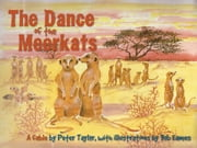 The dance of the meerkats - A fable ebook by Peter Taylor,Bob Eames
