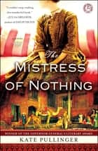 The Mistress of Nothing ebook de Kate Pullinger